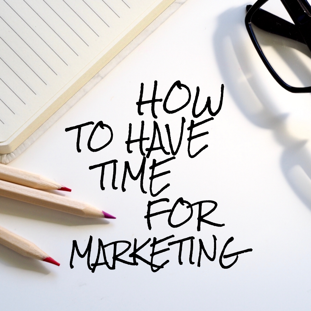 have time for marketing